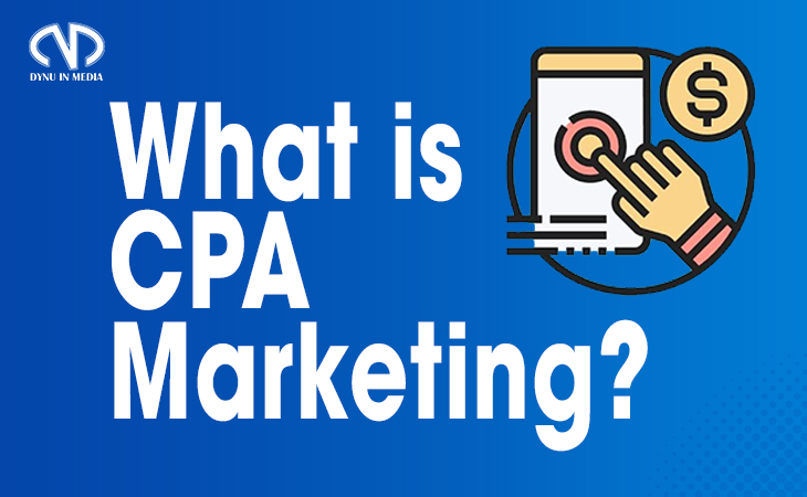 What's CPA Marketing? | DYNU IN MEDIA