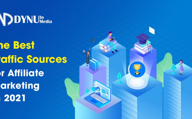 Traffic sources for Affiliate Marketing | DYNU IN MEDIA