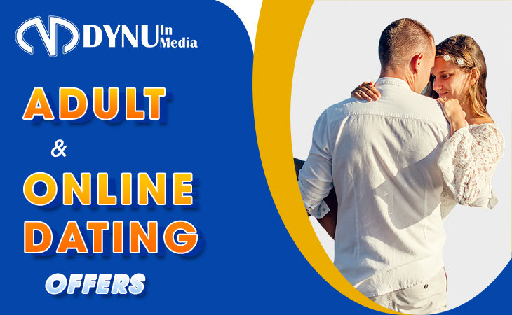 ADULT AND ONLINE DATING OFFERS - TOP VERTICAL IN AFFILIATE MARKETING   DYNU IN MEDIA