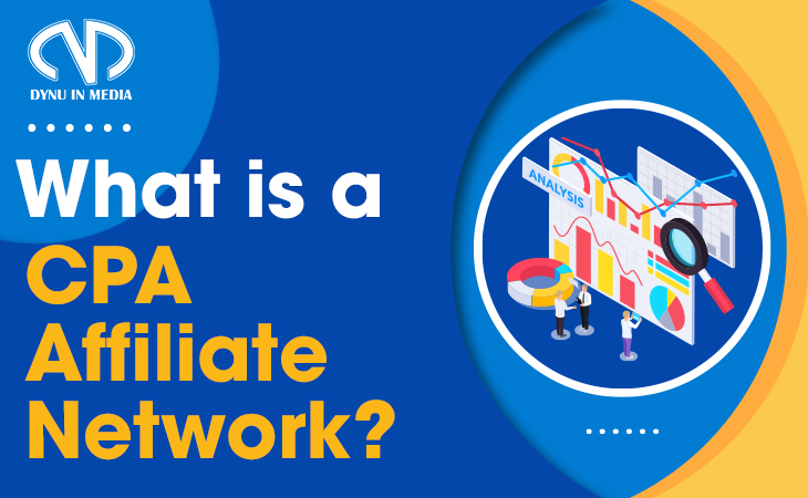 What is a CPA affiliate network?   DYNU IN MEDIA