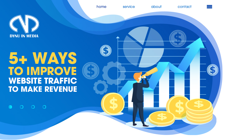 5+ ways to improve website traffic to make revenue | DYNU IN MEDIA