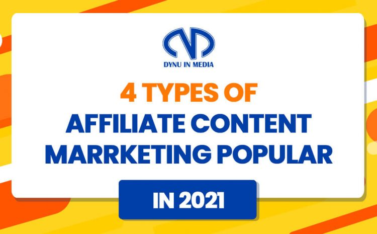 4 types of affiliate content marketing popular in 2021