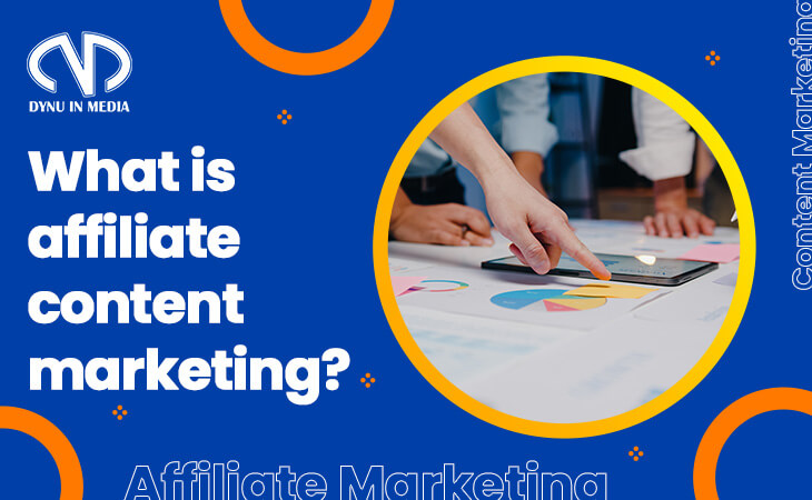 What is affiliate content marketing?   DYNU IN MEDIA