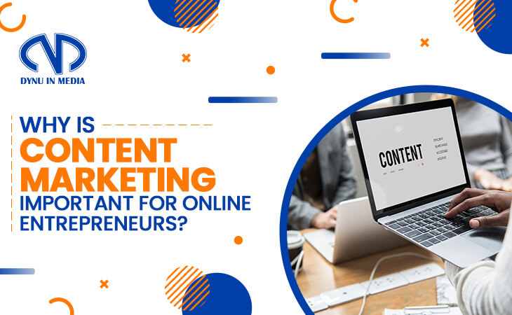 Why is content marketing important for online entrepreneurs?